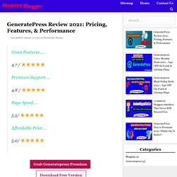 GeneratePress Review 2021: Pricing, Features, & Performance - Hunter Blogger- Blogging, Affliate Marketing, SEO Tips