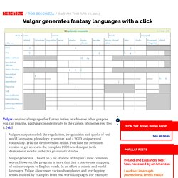 Vulgar generates fantasy languages with a click / Boing Boing
