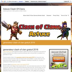 generateur clash of clan gratuit 2016