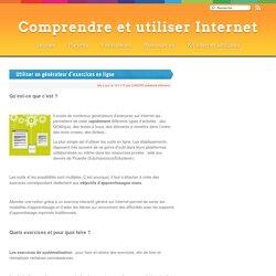 Utiliser un générateur d'exercices en ligne - Comprendre et utiliser Internet