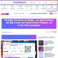 Google Chrome et Edge : un générateur de QR Code est désormais intégré, et c'est très pratique