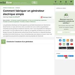 Comment fabriquer un générateur électrique simple