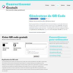 Générateur QR Code gratuit - convertir gratuitement une URL ou une adresse
