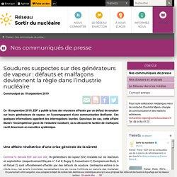 Soudures suspectes sur des générateurs de vapeur: défauts et malfaçons deviennent la règle dans l'industrie nucléaire