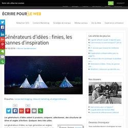 Générateurs d'idées : finies, les pannes d'inspiration