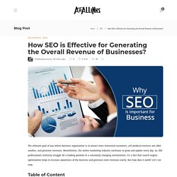 How SEO is Effective for Generating the Overall Revenue of Businesses