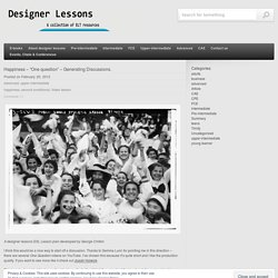 """Happiness – """"One question"""" – Generating Discussions. « designer lessons"""