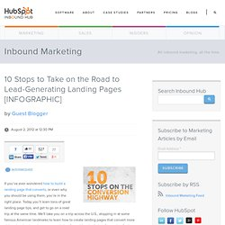 10 Stops to Take on the Road to Lead-Generating Landing Pages [INFOGRAPHIC]