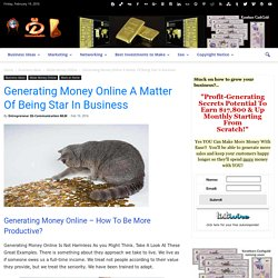 Generating Money Online A Matter Of Being Star In Business