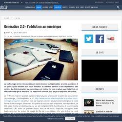 Génération 2.0: l'addiction au numérique