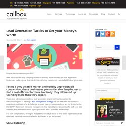 Lead Generation Tactics to Get your Money's Worth - Callboxinc.com - B2B Lead Generation and Appointment Setting