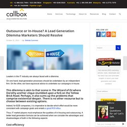 Outsource or In-House? A Lead Generation Dilemma Marketers Should Resolve - Callboxinc.com - B2B Lead Generation and Appointment Setting