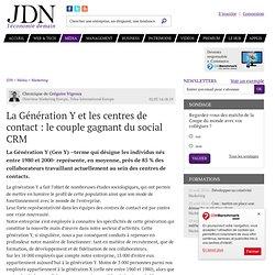 La Génération Y et les centres de contact: le couple gagnant du social CRM