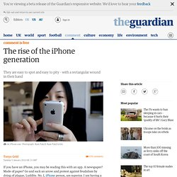The rise of the iPhone generation | Comment is free | The Guardi