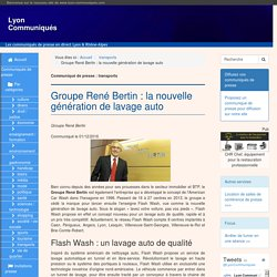 Groupe René Bertin : la nouvelle génération de lavage auto - Lyon Communiqués