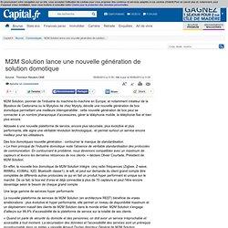 M2M Solution lance une nouvelle génération de solution domotique - Communiqués - Bourse