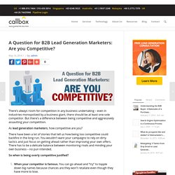 A Question for B2B Lead Generation Marketers: Are you Competitive?B2B Lead Generation, Appointment Setting, Telemarketing