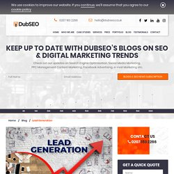 Lead Generation: A Complete Guide to Generate Business Leads Online