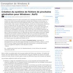 Création du système de fichiers de prochaine génération pour Windows: ReFS - Conception de Windows8