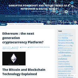 Ethereum : the next generation cryptocurrency Platform?
