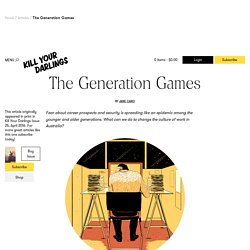 The Generation Games — Kill Your Darlings Journal