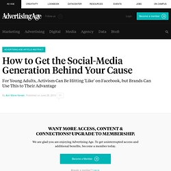 How to Get the Social-Media Generation Behind Your Cause - Adver