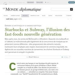 Starbucks et Subway, l'illusion des fast-foods nouvelle génération, par Benoît Bréville (Le Monde diplomatique, août 2015)