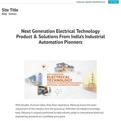 Next Generation Electrical Technology Product & Solutions From India's Industrial Automation Pionners – Site Title
