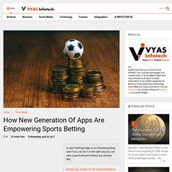 How New Generation Of Apps Are Empowering Sports Betting