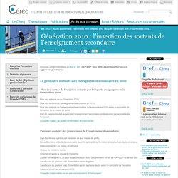 Enquête Génération 2010 : l'insertion des sortants de l'enseignement secondaire / Enquête Génération