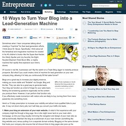 10 Ways to Turn Your Blog into a Lead-Generation Machine