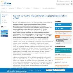 EFSA 04/12/14 Rapport sur l'iARN: préparer l'EFSA à la prochaine génération d'OGM