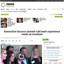 Generation Success summit told work experience needs an overhaul