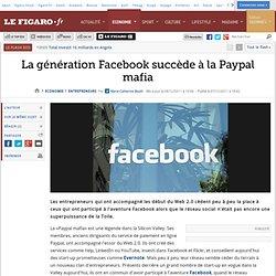 Entrepreneurs : La génération Facebook succède à la Paypal mafia