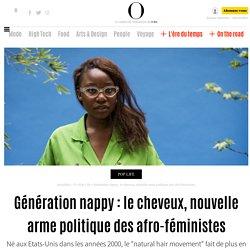 Génération nappy : le cheveux, nouvelle arme politique des afro-féministes