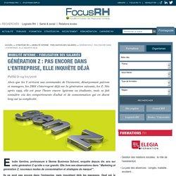 Génération Z : pas encore dans l'entreprise, elle inquiète déjà - Mobilité interne - Fidelisation des salariés - Focus RH