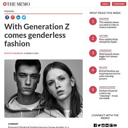With Generation Z comes genderless fashion