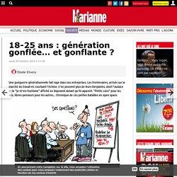 18-25 ans : génération gonflée... et gonflante ?