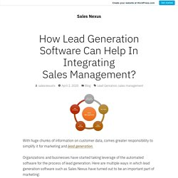 How Lead Generation Software Can Help In Integrating Sales Management?