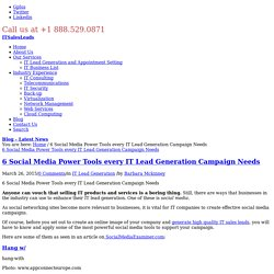 6 Social Media Power Tools every IT Lead Generation Campaign Needs