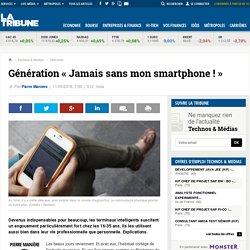 Génération « Jamais sans mon smartphone ! »