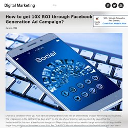 How to get 10X ROI through Facebook Lead Generation Ad Campaign? - jaraalexandra