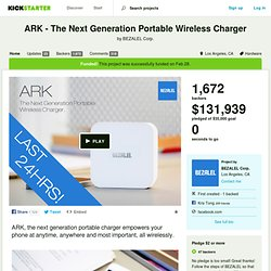 ARK - The Next Generation Portable Wireless Charger by BEZALEL Corp.