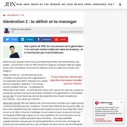Génération Z : la définir et la manager