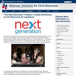 """The Next Generation"" Initiative: In-State Workshops on Civil Discourse for Legislators"