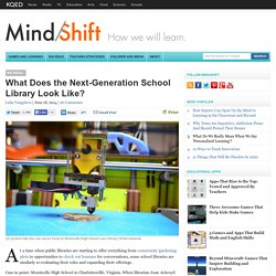 What Does the Next-Generation School Library Look Like?