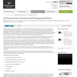 PCR Launches Next Generation Wealth Management Platform -- WILTON, Conn., July 12
