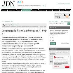 Comment fidéliser la génération Y, SVP ? par Francis Boyer - Chronique Management