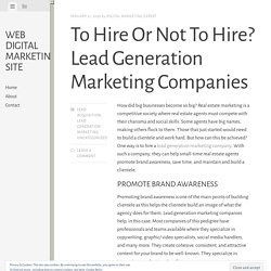 To Hire Or Not To Hire? Lead Generation Marketing Companies