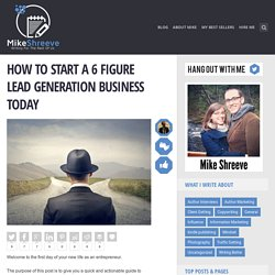 How To Start A 6 Figure Lead Generation Business Today